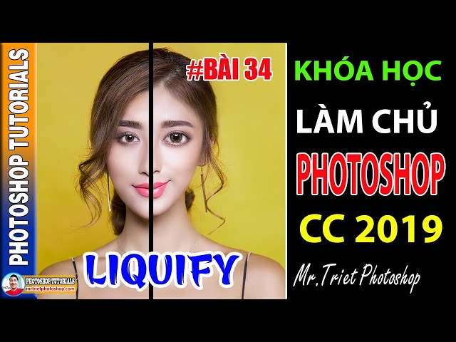 Bài 34: Cách Sử Dụng Liquify Trong Photoshop 🔴 Làm Chủ Photoshop CC 2019