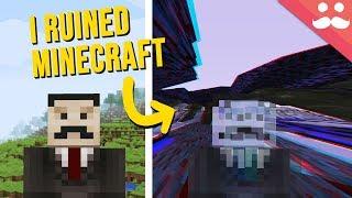 I Ruined Minecraft