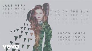 Jule Vera - 10,000 Hours