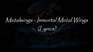 Immortal Metal Wings