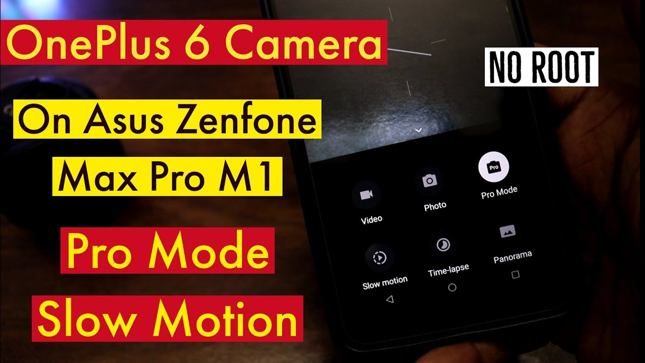 Get OnePlus 6/6T Camera On Asus Zenfone Max Pro M1/ No Root