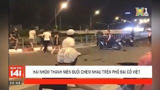 Cận cảnh hai nhóm thanh niên đuổi chém nhau trên phố Đại Cồ Việt   Nhật ký 141