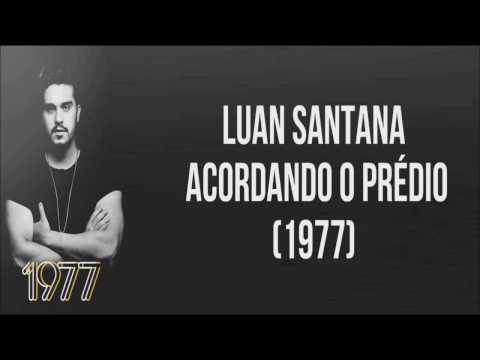 LUAN SANTANA-ACORDANDO O PRÉDIO OFICIAL(LETRA COMPLETA)