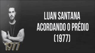LUAN SANTANA ACORDANDO O PRÉDIO OFICIAL LETRA COMPLETA