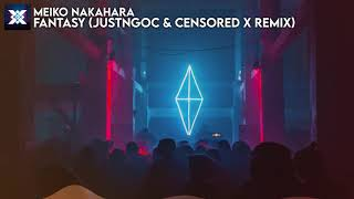 Meiko Nakahara - Fantasy (JustNgoc & Censored X Remix)