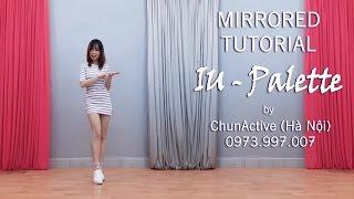 [Hướng Dẫn Nhảy] IU 'Palette' Dance Tutorial by ChunActive [MIRRORED]