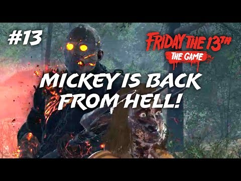 Mickey Is Back From Hell! NEW DLC JASON ALL KILLS (Friday the 13th: The Game #13)