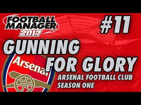 Arsenal FM17 | GUNNING FOR GLORY | Part 11 | TOTTENHAM | Football Manager 2017