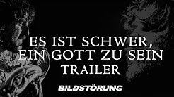 Es ist schwer, ein Gott zu sein | Trailer | Deutsch (HD)