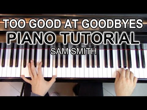 """Too Good at Goodbyes"" - Piano tutorial + Sheet Music - Sam Smith 