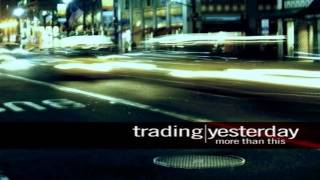 Trading Yesterday - Shattered [HD]