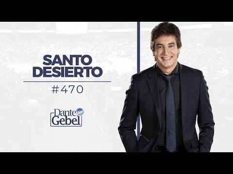 Dante Gebel #470 | Santo desierto