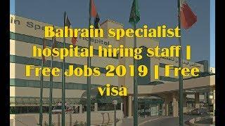 Download Free Jobs In Bahrain 2019 Bahrain Specialist