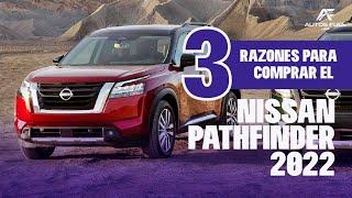 3 Razones para comprar el Nuevo Nissan Pathfinder 2022