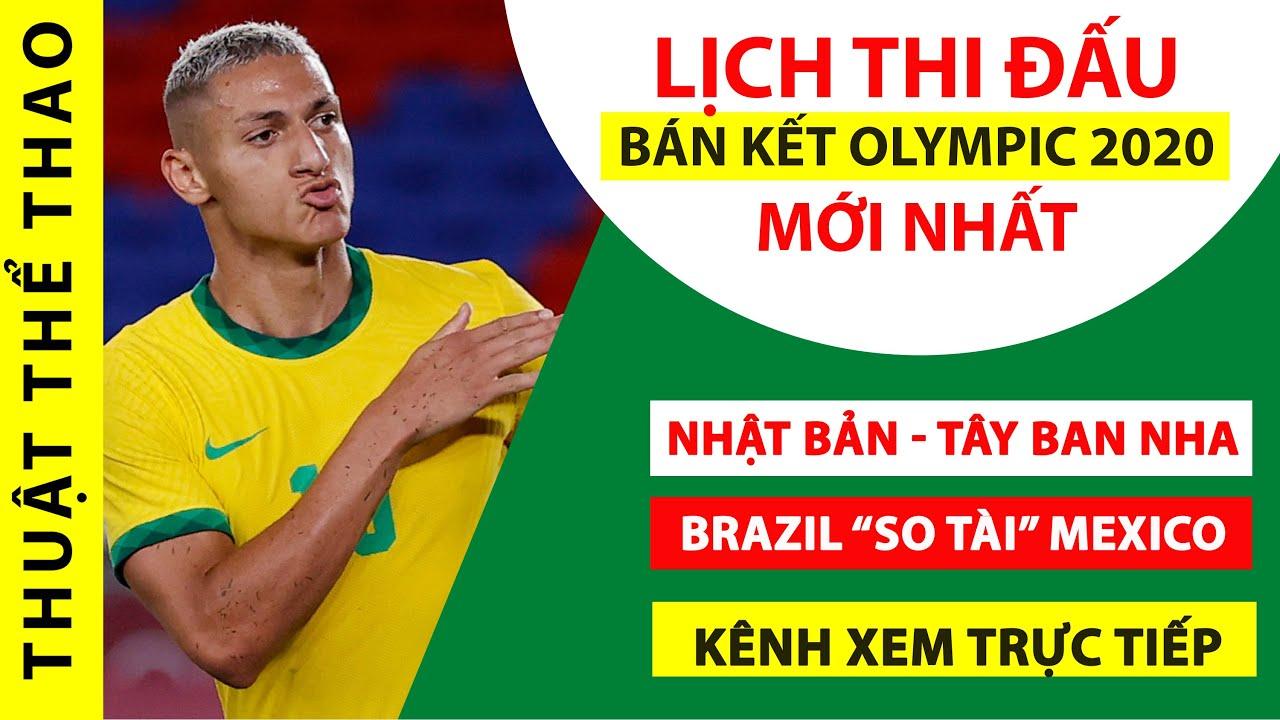 Lịch thi đấu và trực tiếp bán kết bóng đá Olympic Tokyo 2020 | Brazil vs Mexico, Nhật vs Tây Ban Nha