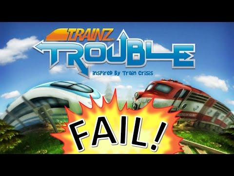 EPIC FAIL MONTAGE:  Trainz Trouble Edition   