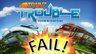 EPIC FAIL MONTAGE: |Trainz Trouble Edition|