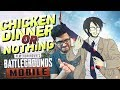 PUBG MOBILE: CHICKEN DINNER OR NOTHING