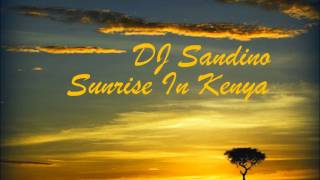 DJ Sandino - Sunrise In Kenya (Original Mix)