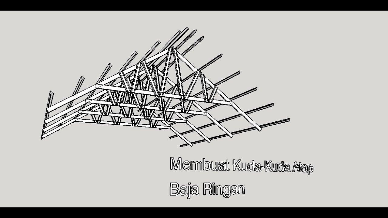 pondasi kanopi baja ringan cara membuat kuda atap di sketchup youtube
