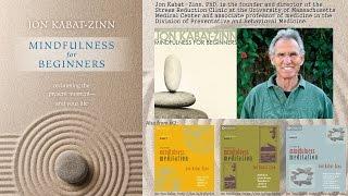 Jon Kabat-Zinn, PhD - Mindfulness for Beginners (Audio)