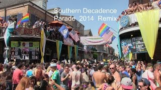 Southern Decadence Walking Parade 2014 Video Remix · Bourbon Pub / Parade Gay Circuit Street Party
