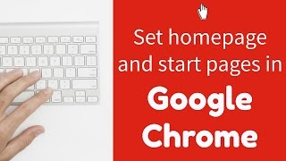 Changing your start page(s) and homepage in Google Chrome thumbnail
