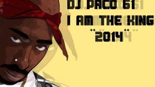 2Pac - I am the King - Remix 2017 *NEW* 👑 DJ PACO 61 Mp3