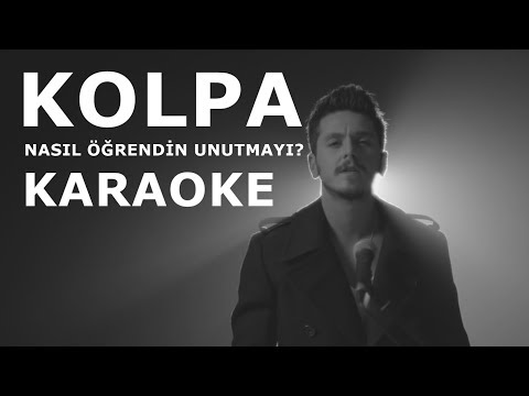 Kolpa - Nasıl Öğrendin Unutmayı (Karaoke)