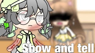 Show and tell - gacha life - music video -(requested)