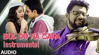 Bol Do Na Zara Instrumental Full (Audio) Song | AZHAR | Sandeep Thakur | Armaan Malik, Amaal Mallik