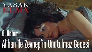 Alihan ile Zeynep'in unutulmaz gecesi - Yasak Elma 6. Bölüm