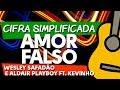 CIFRA SIMPLIFICADA - AMOR FALSO (Wesley Safadão  Aldair Playboy  Kevinho)