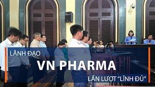 """Lãnh đạo VN Pharma lần lượt """"lĩnh đủ""""   VTC1"""