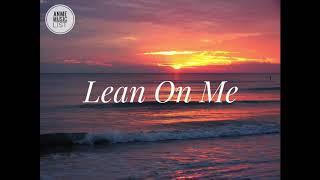 Bill Withers - Lean On Me (Lyrics)