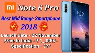 Xiaomi Redmi Note 6 Pro - Launch Date, Price In India, Full Specification   Full Review   In Hindi