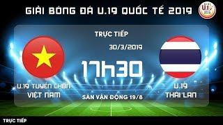 Trực Tiếp U19 Việt Nam Vs U19 Thái Lan | Chung Kết U19 Quốc Tế 2019