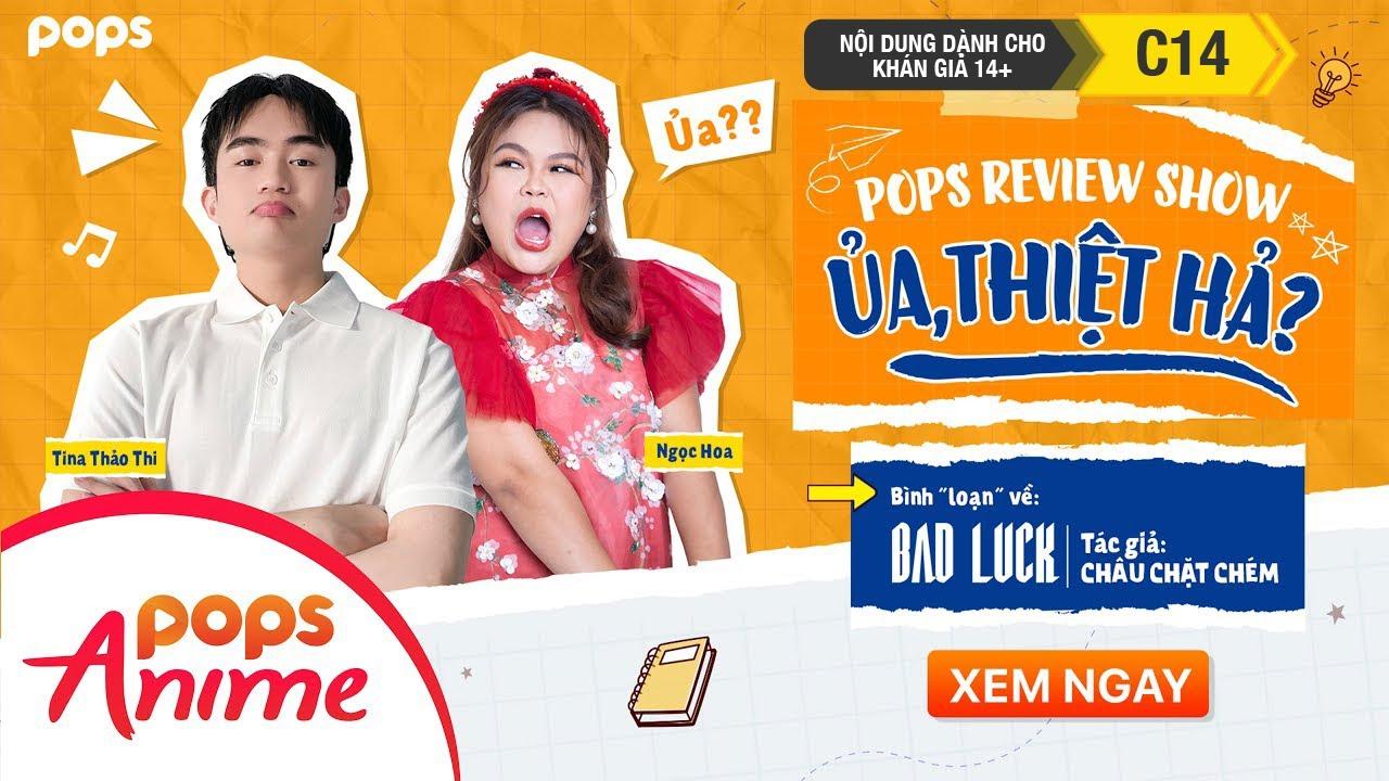 """XEM NGAY POPS Review Show """"ỦA, THIỆT HẢ?"""" - Tập 1: An & Những đứa bạn bị nguyền rủa"""