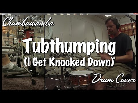 Chumbawamba - Tubthumping (I Get Knocked Down) Drum Cover
