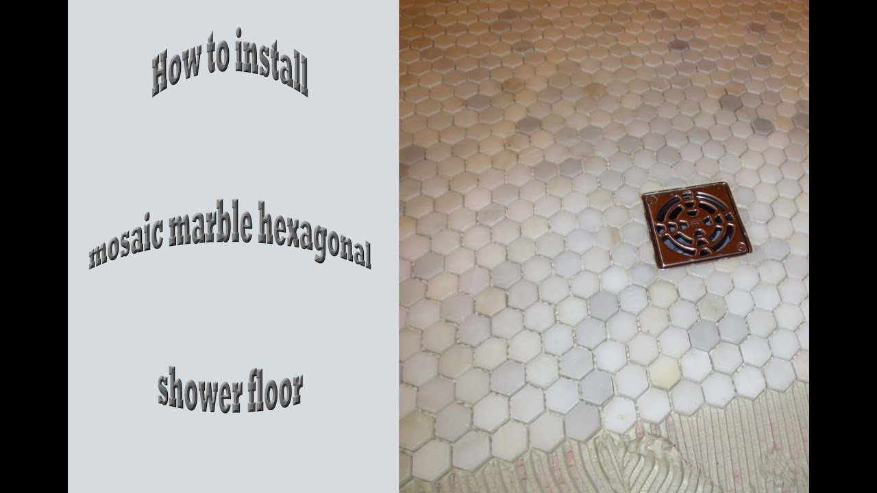 How to install hexagonal marble mosaic shower floor schluter kerdi how to install hexagonal marble mosaic shower floor schluter kerdi youtube solutioingenieria Gallery