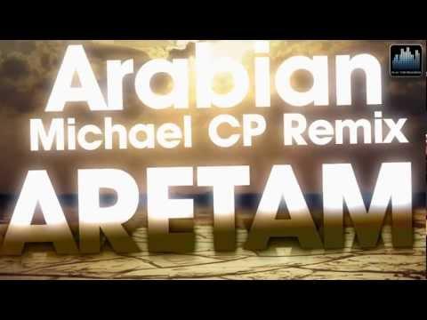 Aretam  - Arabian (Michael CP Remix preview)