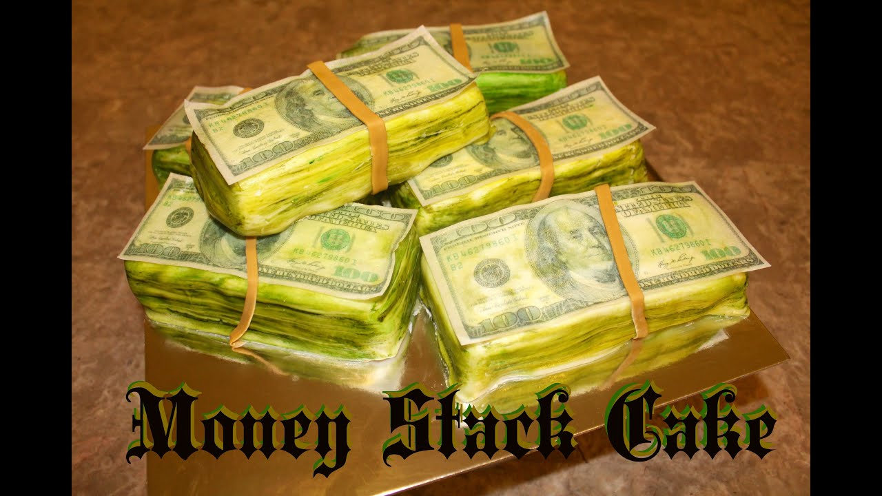 Money Stack Cake YouTube
