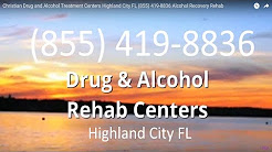 Christian Drug and Alcohol Treatment Centers Highland City FL (855) 419-8836 Alcohol Recovery Rehab