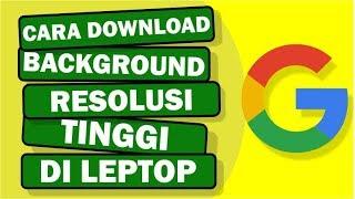 cara download gambar hd di google lewat laptop