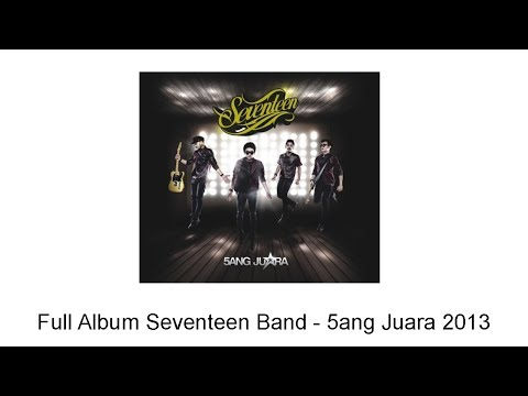 Full Album Seventeen Band - 5ang Juara 2013