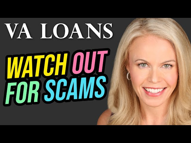 VA Mortgage Loans - Watch Out for Scams!