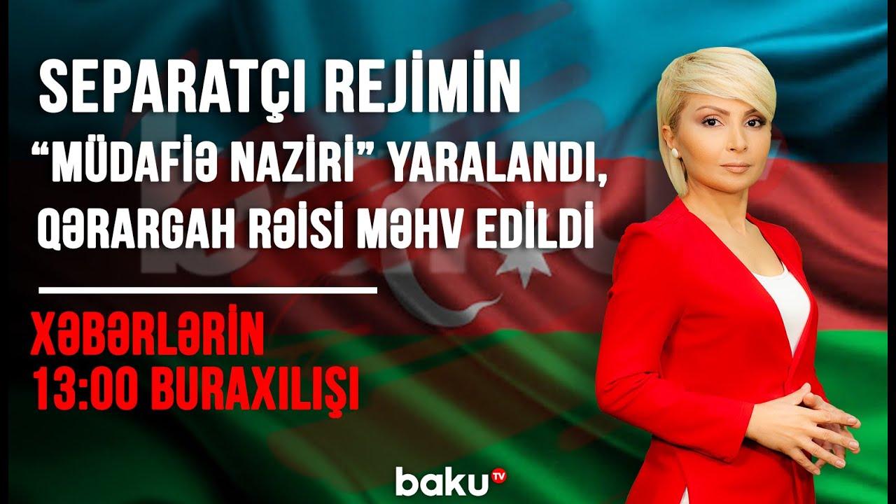 Separatçı rejimin müdafiə naziri yaralandı, qərargah rəisi məhv edildi 13:00 buraxılışı 27.10.2020
