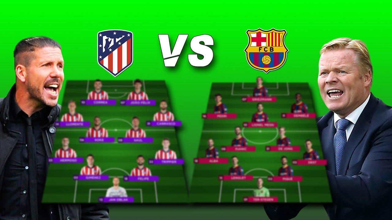 FC Barcelona vs Atletico Madrid lineups: Starting XI, confirmed team ...