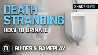 Death Stranding - How to Urinate