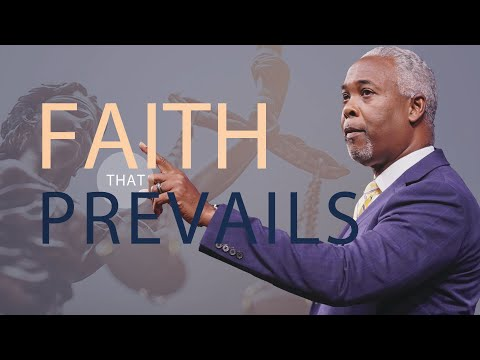 Fatih That Prevails | Bishop Dale C. Bronner | Word of Faith Family Worship Cathedral